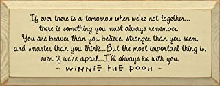 Sawdust City Winnie The Pooh Wall Art - If Ever There is a Tomorrow When We're not Together. (Old Cream)