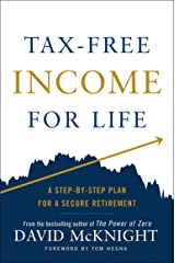 Tax-Free Income for Life: A Step-by-Step Plan for a Secure Retirement Kindle Edition
