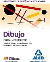 Profesores de Enseñanza Secundaria Dibujo Programación didáctica. Plástica, Visual y Audiovisual en la ESO y Dibujo Técnico en Bachillerato