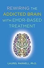 Rewiring the Addicted Brain with EMDR-Based Treatment