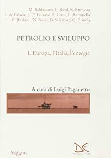 Petrolio e sviluppo. L'Europa, l'Italia, l'energia