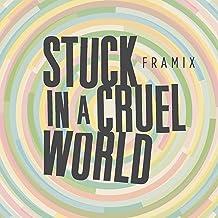 Stuck in a Cruel World