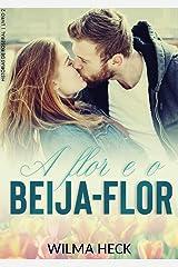A Flor e o Beija-flor: livro 2 da Serie Histórias de Roseiral eBook Kindle