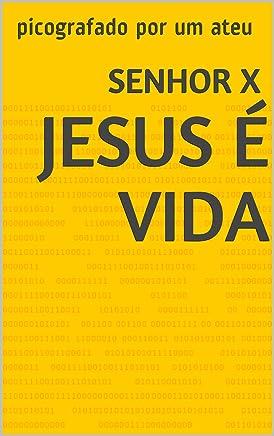 Jesus é vida: picografado por um ateu