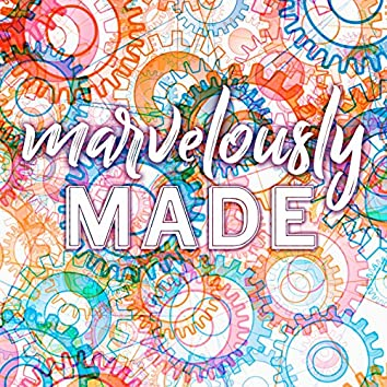 Marvelously Made