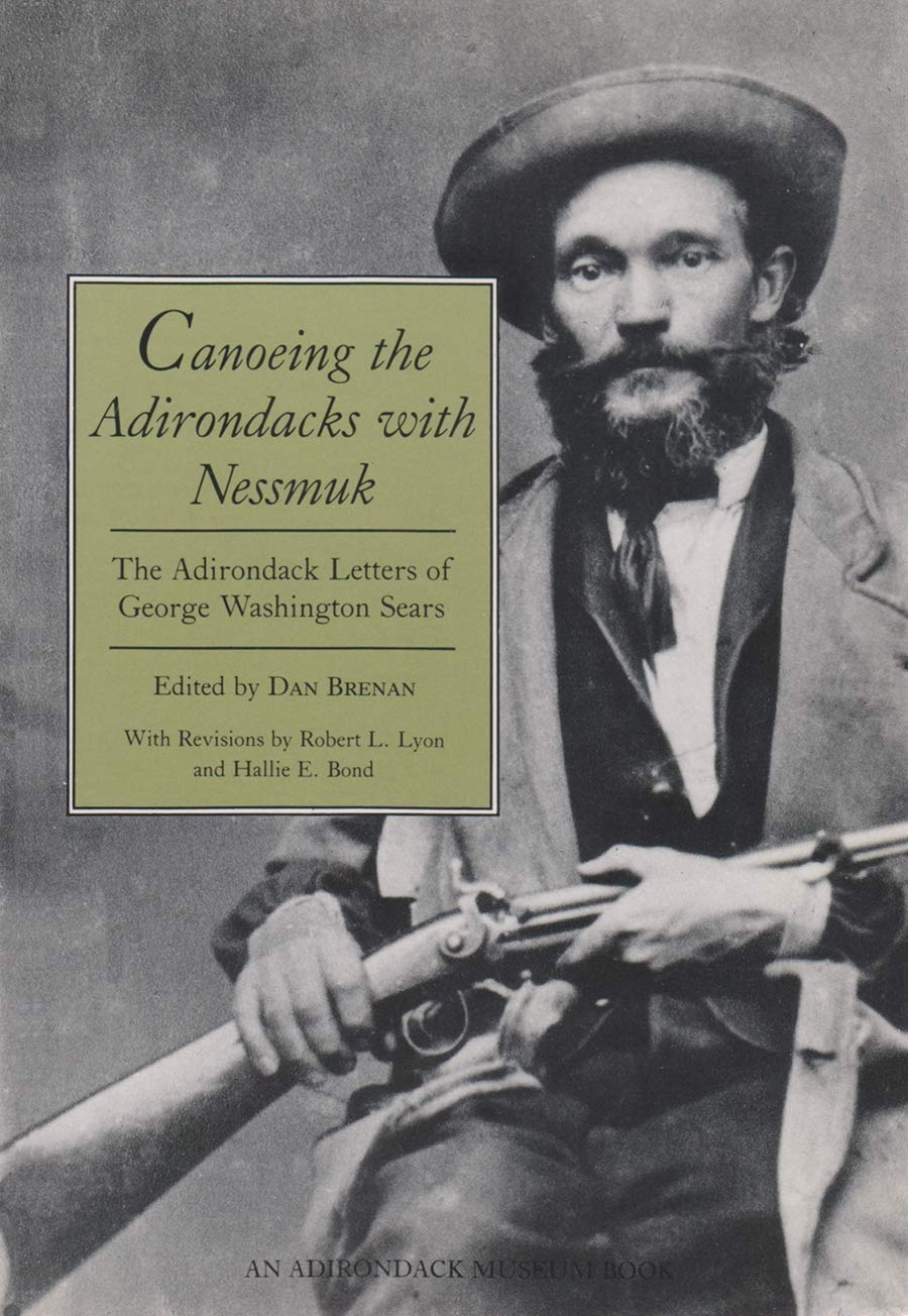 Image OfCanoeing The Adirondacks With Nessmuk: The Adirondack Letters Of George Washington Sears