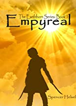Empyreal (The Earthborn Series Book 1)