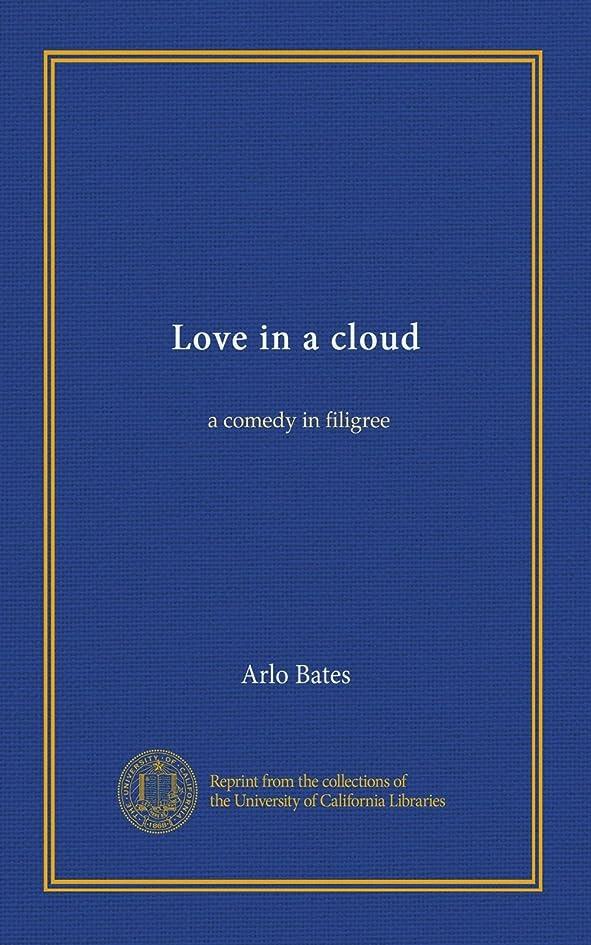 アナニバードキュメンタリーメロディーLove in a cloud: a comedy in filigree