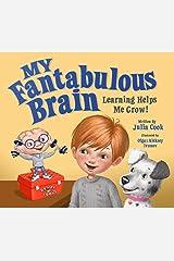 My Fantabulous Brain: Learning Helps Me Grow! Kindle Edition
