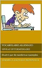 Livres Vocabulaire allemand niveau intermédiaire: illustré par de nombreux exemples (Hermes Language Reference t. 9) PDF