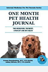 One Month Pet Health Journal: Track Medications, Treatments, and Your Cat's and Dog's Health (Internal Medicine For Pet Parents Series) Paperback