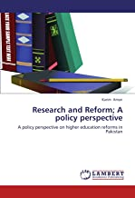 Research and Reform; A policy perspective: A policy perspective on higher education reforms in Pakistan