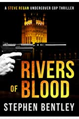 Rivers of Blood: A Steve Regan Undercover Cop Thriller (Steve Regan Undercover Cop Thrillers Book 4) Kindle Edition