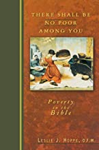There Shall Be No Poor Among You: Poverty in the Bible