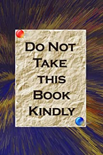 Do Not Take this Book Kindly: The Ultimate Journaling book for Anyone Who Love Destroying Little Things; Rip, Cut, Write D...