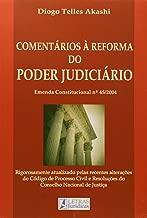 Comentários à Reforma do Poder Judiciário de Diogo Telles Akashi pela Letras Jurídicas (2006)