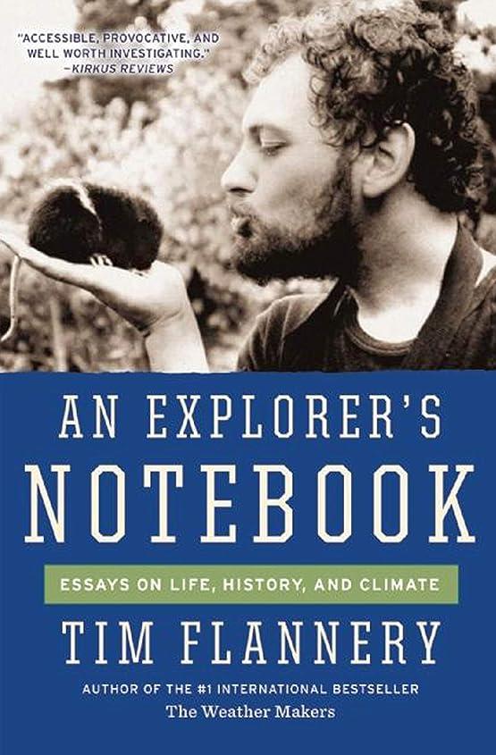 荒らす基礎タックAn Explorer's Notebook: Essays on Life, History, and Climate (English Edition)