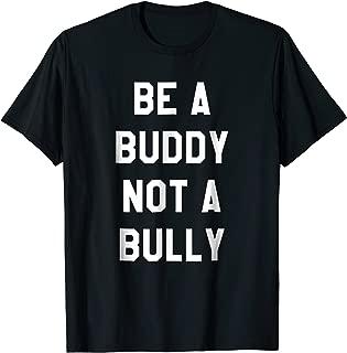 Be A Buddy Not A Bully T-Shirt Anti Bullying Tee