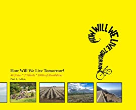 How Will We Live Tomorrow?: 48 States * 2 Wheels * 1000s of Possibilities