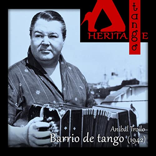Barrio de tango (1942) by Orquesta Anibal Troilo with Francisco ...