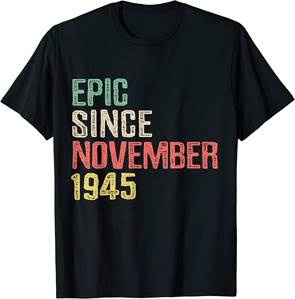 Epic Since November 1945 - 74 Years Old 74th Birthday Gift T-shirt