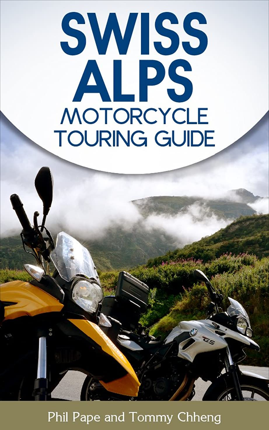 神経障害フリッパー学んだSwiss Alps Motorcycle Touring Guide (English Edition)