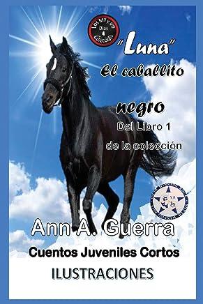 Luna-El caballito negro: Del Libro 1 de la coleccion-Cuento No.