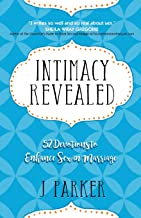 Intimacy Revealed: 52 Devotions to Enhance Sex in Marriage