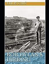 Bob Dylan's Hibbing (EDLIS Café Press Series)