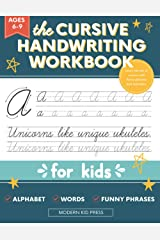 The Cursive Handwriting Workbook for Kids: A Fun and Engaging Cursive Writing Practice Book for Children and Beginners to Learn the Art of Penmanship Paperback