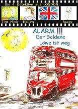 ALARM!!! Der Goldene Löwe ist weg: Die 4 Detektive aus London (German Edition)
