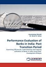 Performance Evaluation of Banks in India: Post Transition Period