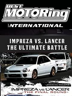 Best Motoring International - Impreza vs. Lancer - The Ultimate Battle