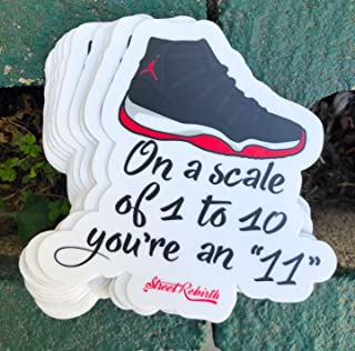 1 On A Scale Of 1 to 10 You're An 11 Sticker - One 4 Inch WaterProof Vinyl - Sneaker Head Shoe Art - For Hydro Flask Skateboard Laptop etc