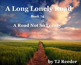 A Long lonely Road, A Road Not So lonely, book 74