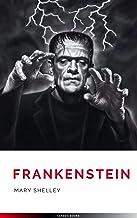 Frankenstein; Or, The Modern Prometheus (English Edition)