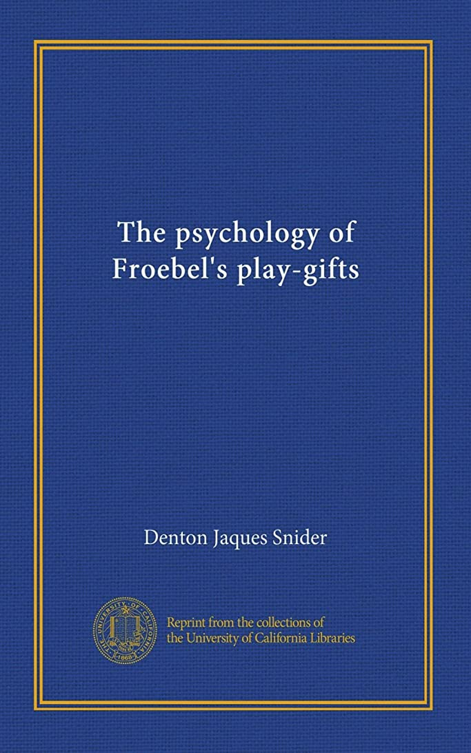 北極圏エリート有毒なThe psychology of Froebel's play-gifts