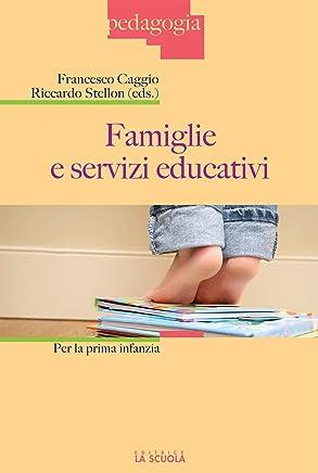 Famiglie e servizi educativi: per la prima infanzia (Pedagogia Vol. 29)