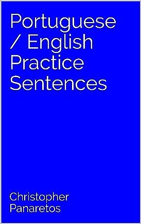 Portuguese / English Practice Sentences (English Edition)