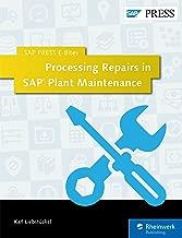 Processing Repairs in SAP Plant Maintenance (SAP PRESS E-Bites Book 9)