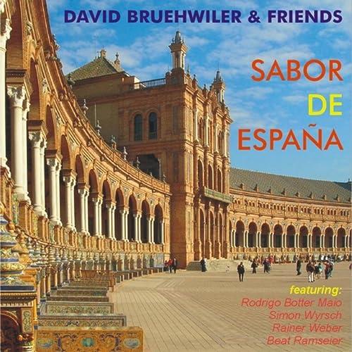 Sabor de España (feat. Rodrigo Botter Maio, Simon Wyrsch, Rainer Weber & Beat Ramseier) de David Bruehwiler en Amazon Music - Amazon.es
