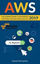 AWS: The Leading Global Cloud Service Provider Amazon Web Services 2019 (English Edition)