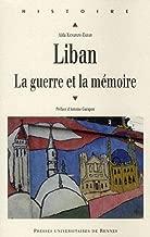 Liban : La guerre et la mémoire