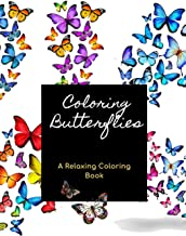 Coloring Butterflies: A Simple Stress Relieving Adult Coloring Book for Relaxation, Therapy and Inspiration with Easy Beautiful Magical Butterfly Large Designs and Patterns in White Colorful Theme