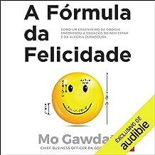 A fórmula da felicidade [The Happiness Formula]