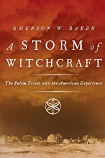 Storm of Witchcraft: The Salem Trials and the American Experience