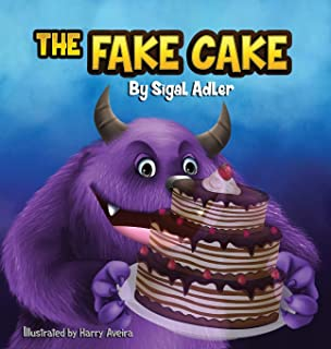 The Fake Cake: Teaching Your Children Values