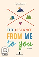 The Distance from me to you: Roman (German Edition)
