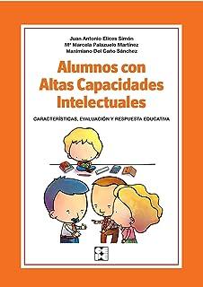 Alumnos con Altas Capacidades Intelectuales. Características, Evaluación y Respuesta Educativa: Características, identifi...