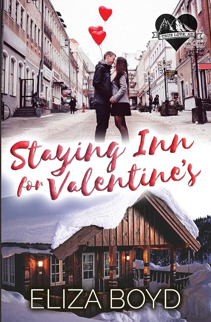否認するインシデント造船Staying Inn for Valentine's: A Clean Small Town Romance (True Love, AZ)